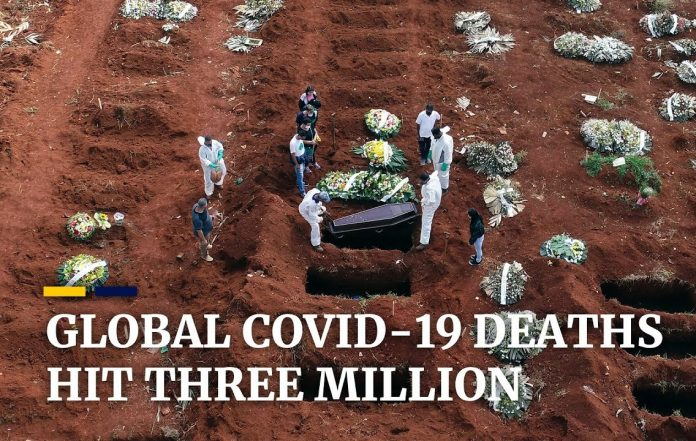 THREE MILLION COVID-19 DEATHS; THE GRIM NEW WORLDWIDE MILESTONE