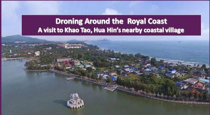 DRONING AROUND THE ROYAL COAST – KHAO TAO, HUA HIN'S NEARBY COASTAL VILLAGE